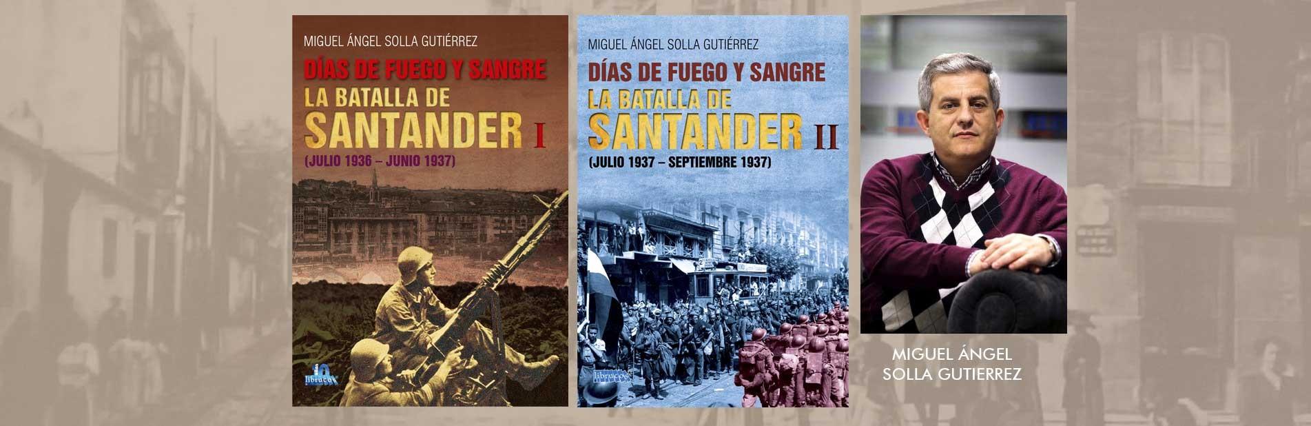 A SANGRE Y FUEGO. LA BATALLA DE SANTANDER